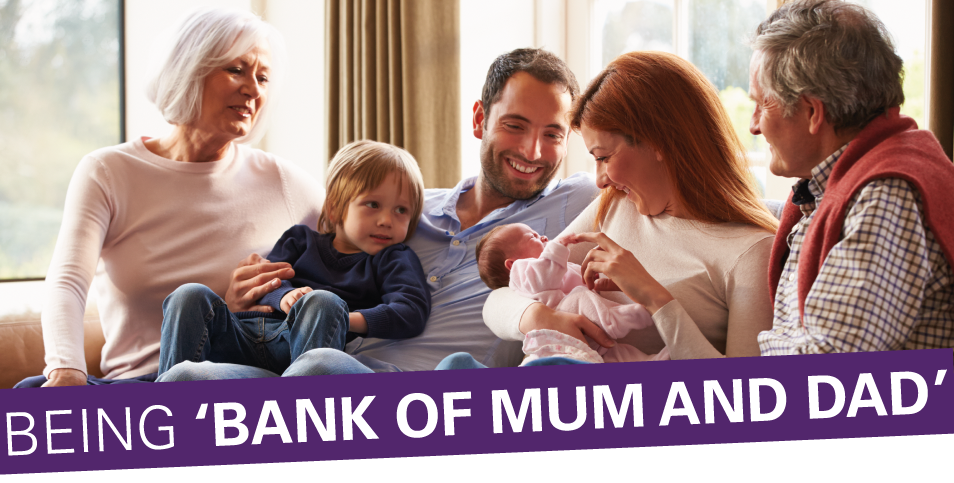 Being 'Bank of Mum and Dad'